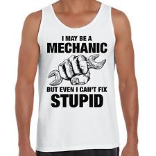 Men's funny singlet MECHANIC CANT FIX STUPID humour car motorbike
