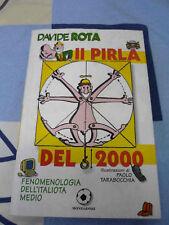 Il pirla del 2000 Davide Rota