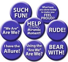 HELP - HAVING A MIRANDA MOMENT?  BLUE 58mm PIN BADGES & FRIDGE MAGNETS