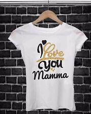 REGALA UNA MAGLIETTA PER LA FESTA DELLA MAMMA:  LOVE  YOU MAMMA ORO