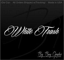 WHITE TRASH Vinyl Decal Sticker Diesel Truck Powerstroke Window Funny Redneck HA