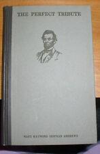 The Perfect Tribute Abraham Lincoln 1913 Book w/dj hc