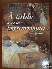 livre a table avec les impressionnistes 30 recettes