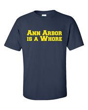 ANN ARBOR is a WHORE Michigan Ohio Funny College Men's Tee Shirt 551