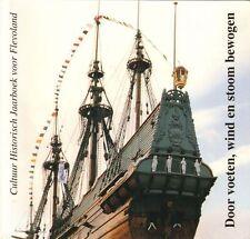 DOOR VOETEN, WIND EN STOOM BEWOGEN - JAARBOEK FLEVOLAND