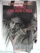 L UOMO CHE NON C ERA Roderick MacLeish Club Italiano dei Lettori 1980 romanzo di