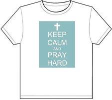 KEEP CALM AND PRAY HARD T-SHIRT TEE PICTURE PHOTO jesus christ cross god 1957