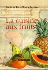 La CUISINE aux FRUITS  par Annie et Jean-Claude MOLINIER + Editions SUD-OUEST
