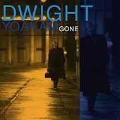 DWIGHT YOAKAM : GONE (CD)