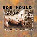 Bob Mould, The Last Dog & Pony Show, Very Good