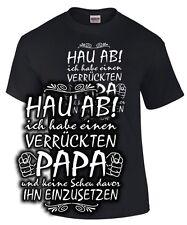 Fun T-Shirt ICH HABE EINEN VERRÜCKTEN PAPA Spruch lustig Geschenk Sohn Tochter