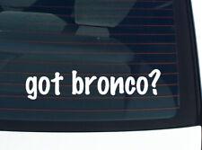 got bronco? HORSE BREED FUNNY DECAL STICKER ART WALL CAR CUTE
