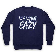 EAZY-E WE WANT EAZY TEXT UNOFFICIAL NWA N.W.A RAP HIP ADULTS & KIDS SWEATSHIRT