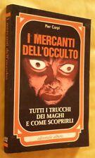 02991 P. Carpi - I mercanti dell'occulto Ed. albero 1987 tutti i trucchi maghi