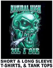 NATURAL HIGH TIL I DIE POT MARIJUANA WEED JOINT HIGH STONED SKULL T-SHIRT XT125