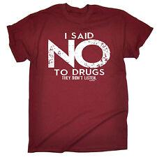 HO detto no alle droghe che non ascolta Da Uomo T-shirt Tee Compleanno Divertente Offensiva