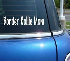 BORDER COLLIE MOM DOG PET FUNNY DECAL STICKER ART CAR WALL DECOR