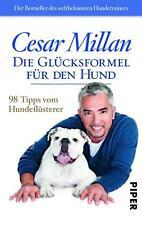 Millan, Cesar: Die Glücksformel für den Hund