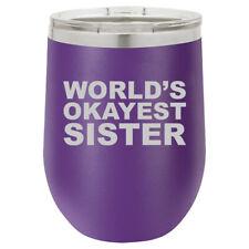 Stemless Wine Tumbler Coffee Travel Mug Glass World's Okayest Sister