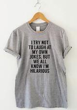 Todos sabemos que estoy Gracioso Humor T Shirt Funny Tee Lema Camiseta Regalo De Novedad