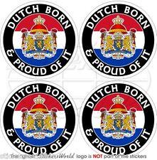 "NETHERLANDS Dutch Born & Proud Holland 50mm(2"") Bumper-Helmet Stickers,Decals x4"
