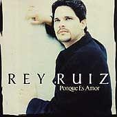 Porque Es Amor by Rey Ruiz (CD, Sep-1997, Sony Music Distribution (USA)) SEALED
