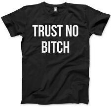 Trust No Bitch - Cute Sassy Mens Unisex T-Shirt