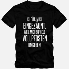 T-Shirt Ich fühl mich eingezäunt Vollpfosten Fun Shirt S-3XL