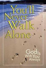 You'll Never Walk Alone by Christine A. Dallman (2006 paperback)