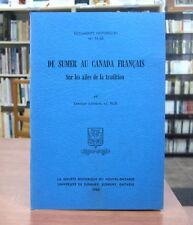 DE SUMER AU CANADA FRANÇAIS SUR LES AILES DE LA TRADITION. PAR GERMAIN LEMIEUX.