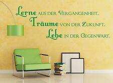 X1088 Wandtattoo Spruch / Lerne aus der Träume Zukunft Lebe Leben Aufkleber