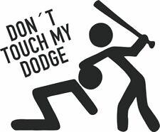 Don 't Touch My Dodge-Pegatina Sticker vinilo, decal diapositiva en letras