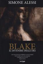 Il divenire degli dei. Blake - Alessi Simone