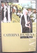 CATERINA DA SIENA Edgarda Ferri San Paolo 2001 Biografia Religione Storia di e