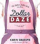Dollar Daze: The Bottom Dollar Girls in Love Bk. 3 by Karin Gillespie (2006, CD)