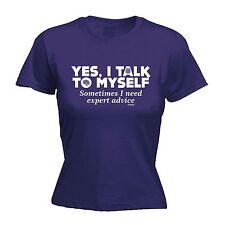 Sì, ho parlato io Donna Aderente T-Shirt consulenze di esperti CRAZY COMPLEANNO REGALO