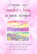 El amor entre madre e hija es para Siempre : Una coleccion de Artes Monte...