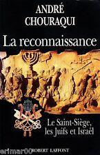La reconnaissance // André CHOURAQUI // Histoire // 1 ère Edition