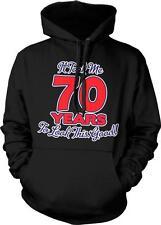 It Took Me 70 Years To Look This Good Funny Birthday Humor Joke Hoodie Pullover