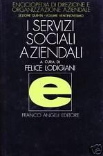 Felice Lodigiani = I SERVIZI SOCIALI AZIENDALI