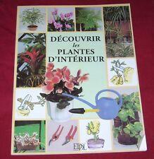 DECOUVRIR LES PLANTES D'INTERIEUR / EDDL