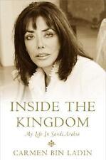 Inside the Kingdom : My Life in Saudi Arabia by Carmen Bin Ladin (2004) HCDJ