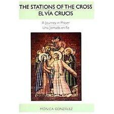 The Stations of the Cross El Va Crucis: A Journey in Prayer Jornada En Fe (Paper