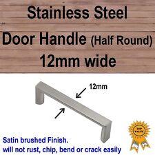 Cabinet Cupboard Door Drawer Handles -Stainless Steel 12mm Square / Half Round