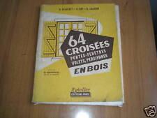 64 CROISEES PORTES-FENETRES-VOLETS-PERSIENNES EN BOIS