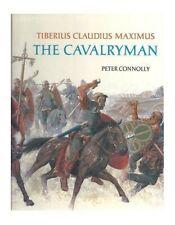 Tiberius Claudius Maximus: Cavalryman (Rebuilding... by Connolly, Peter Hardback