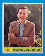 Figurina/Sticker-CANTANTI PANINI 69-n. 113 - RICCARDO DEL TURCO -recuperata