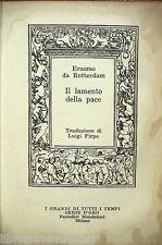 ERASMO DA ROTTERDAM IL LAMENTO DELLA PACE Acura di Luigi Firpo Filosofia di e