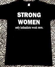 STRONG WOMEN only intimidate weak men. Women Empower Fitness T-Shirt
