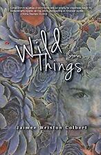 WILD THINGS - COLBERT, JAIMEE WRISTON - NEW PAPERBACK BOOK